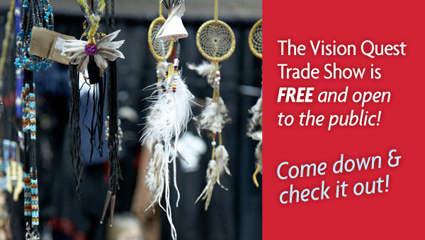 Vision Quest Trade Show is Free and Open to the public